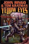 Yellow Eyes - John Ringo, Tom Kratman