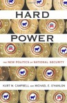 Hard Power: The New Politics of National Security - Kurt Campbell, Michael E. O'Hanlon, Michael O'Hanlon