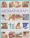 The Illustrated Practical Handbook of Aromatherapy: The Power Of Essential Aromatic Oils To Relax Your Body And Mind And Relieve Common Ailments - Carole McGilvery