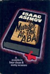 Murder at the ABA: A Puzzle in Four Days and Sixty Scenes - Isaac Asimov