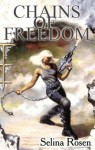 Chains of Freedom - Selina Rosen, Charles Keegan