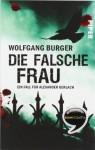 Die falsche Frau - Wolfgang Burger