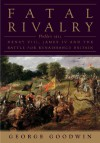 Fatal Rivalry: Flodden, 1513: Henry VIII and James IV and the Battle for Renaissance Britain - George Goodwin