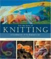 For the Love of Knitting: A Celebration of the Knitter's Art - Voyageur Press, Kari Cornell