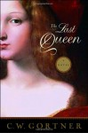 The Last Queen: A Novel - C.W. Gortner