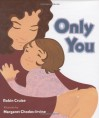 Only You - Robin Cruise, Margaret Chodos-Irvine