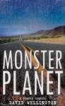 Monster Planet: A Zombie Novel - David Wellington