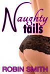 Naughty Tails - Robin Smith