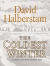 The Coldest Winter: America and the Korean War - David Halberstam