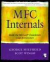 MFC Internals: Inside the Microsoft(c) Foundation Class Architecture - George Shepherd, Scot Wingo
