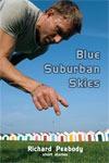 Blue Suburban Skies - Richard Peabody