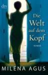 Die Welt auf dem Kopf: Roman (German Edition) - Milena Agus, Monika Köpfer