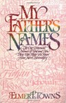 My Father's Names - Elmer L. Towns