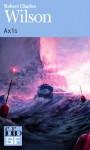 Axis - Robert Charles Wilson, Gilles Goullet
