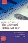 Blackstone's Guide to the Criminal Justice ACT 2003 - Richard Taylor, Martin Wasik, Roger Leng