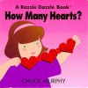 How Many Hearts (Razzle Dazzle Books) - Chuck Murphy