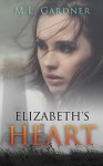 Elizabeth's Heart: Book Two - M.L. Gardner