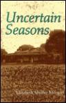 Uncertain Seasons - Elizabeth Seydel Morgan