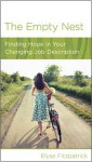 The Empty Nest: Finding Hope in Your Changing Job Description - Elyse M. Fitzpatrick