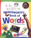 Baby Einstein: Wordsworth' S Book of Words: A Bilingual Book of Words - Julie Aigner-Clark, Baby Einstein, Nadeem Zaidi