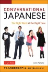 Conversational Japanese: The Right Word At The Right Time - Anne Kaneko, Sally Motomura