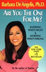Are You the One for Me?: Knowing Who's Right and Avoiding Who's Wrong - Barbara De Angelis