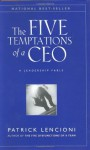 The Five Temptations of a CEO: A Leadership Fable - Patrick Lencioni, Jossey-Bass