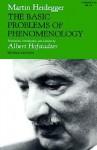 The Basic Problems of Phenomenology - Martin Heidegger, Albert Hofatadter