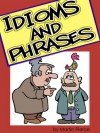 Idioms and Phrases - Martin Pierce
