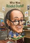 Who Was Roald Dahl? (Who Was...?) - True Kelley, Stephen Marchesi, Nancy Harrison
