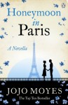 Honeymoon in Paris: A Novella - Jojo Moyes