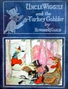 Uncle Wiggily and the Turkey Gobbler - Howard R. Garis, Lang Campbell