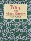 Tatting W/Visual Patterns - Mary Konior