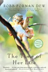 The Time of Her Life - Robb Forman Dew