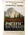 The Sierra Club Guides to the National Parks of the Pacific Southwest and Hawaii - Sierra Club Books
