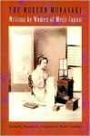 The Modern Murasaki: Writing by Women of Meiji Japan - Rebecca Copeland, Melek Ortabasi