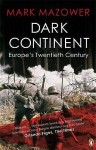 Dark Continent - Mark Mazower