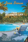 True Hollywood Lies - Josie Brown