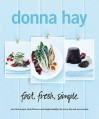 Fast Fresh Simple - Donna Hay