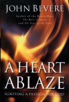 A Heart Ablaze: Igniting a Passion for God - John Bevere
