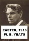 Easter, 1916 - W. B. Yeats - W.B. Yeats