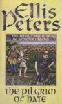 The Pilgrim Of Hate (The Cadfael Chronicles) - Ellis Peters