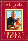 To Be a Man: Letters to My Grandson - Charlton Heston