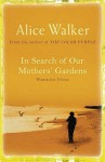 In Search of Our Mother's Gardens - Alice Walker