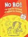 No B.O!: The Head-To-Toe Book of Hygiene for Preteens - Marguerite Crump, Elizabeth Verdick