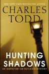 Hunting Shadows (Inspector Ian Rutledge, #16) - Charles Todd