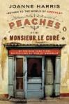 Peaches for Monsieur le Curé: A Novel (Chocolat) - Joanne Harris