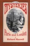 The Mysteries of Paris and London - Richard Maxwell