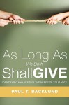 As Long as We Both Shall Give - Paul T. Backlund