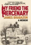 My Friend the Mercenary - James Brabazon